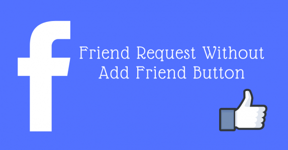 Friend Request Without Add Friend Button