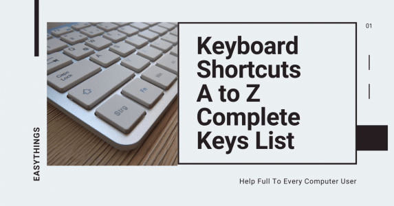Keyboard Shortcuts A to Z Complete Keys List