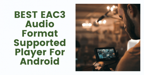 Play EAC3 Audio Format Supported Player For Android